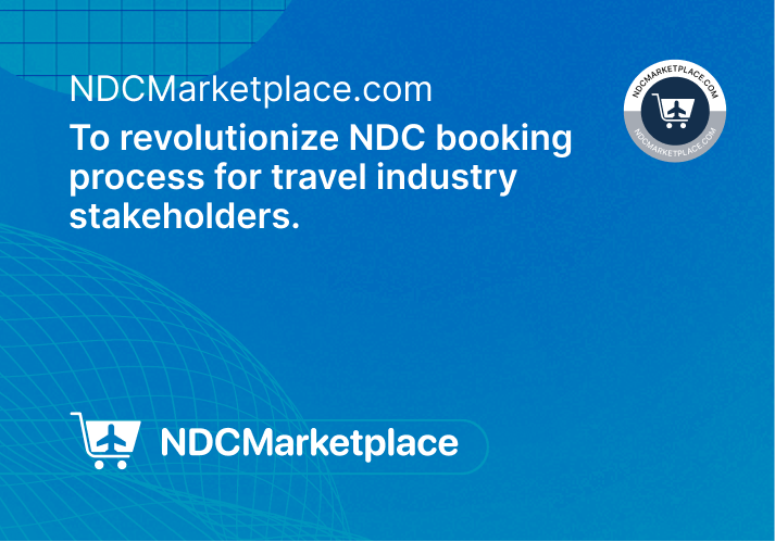 NDCMarketplace.com to revolutionise NDC booking process for travel industry stakeholders.