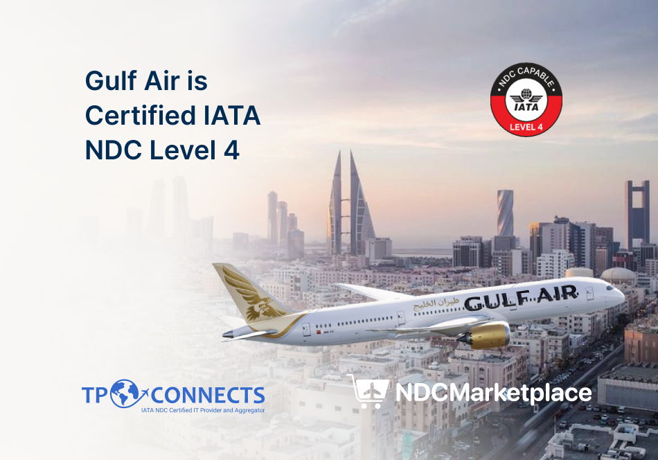 Gulf Air to step up its retailing capabilities with IATA NDC Level 4 certification